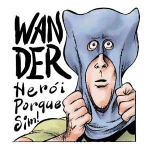 wander heroi porque sim